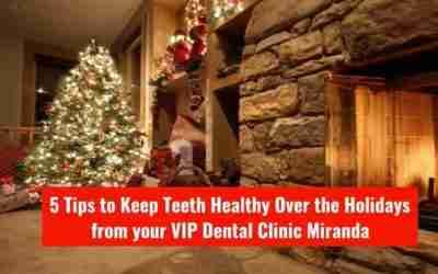 5 Tips To Keep Teeth Healthy Over The Holidays From VIP Dental Clinic Miranda